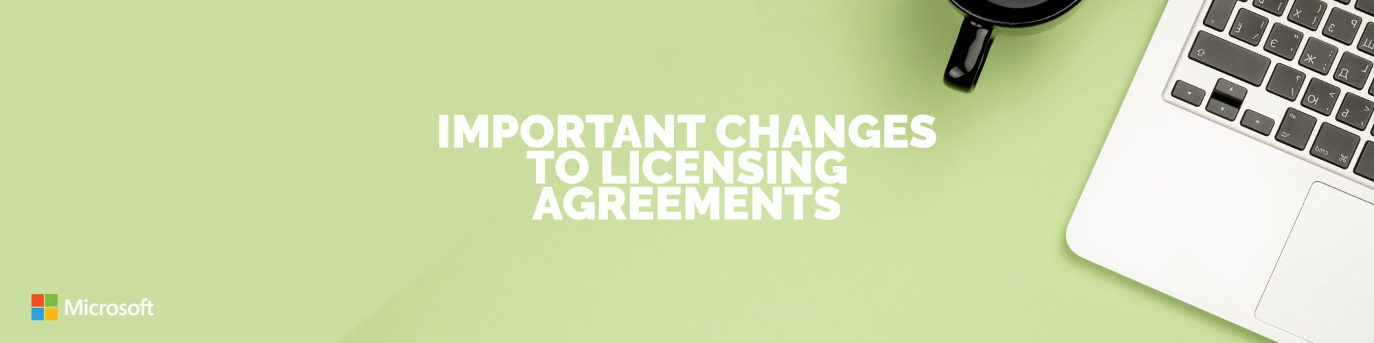 Microsoft Announcement –  Important changes to licensing agreements